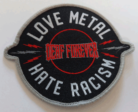 DEAF FOREVER Patch - Love Metal - Hate Racism
